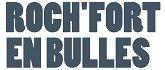 Roch'Fort en Bulles